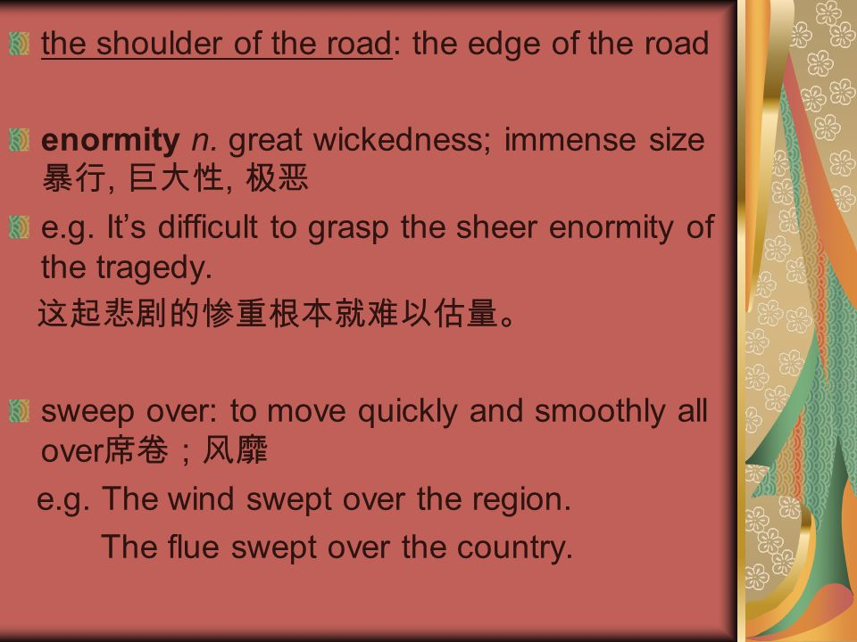 the shoulder of the road: the edge of the road