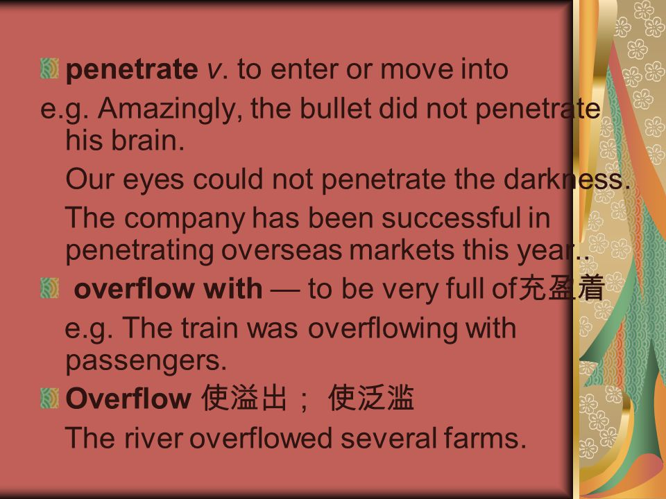 penetrate v. to enter or move into