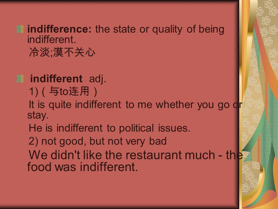 indifference: the state or quality of being indifferent.
