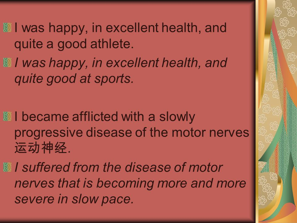 I was happy, in excellent health, and quite a good athlete.