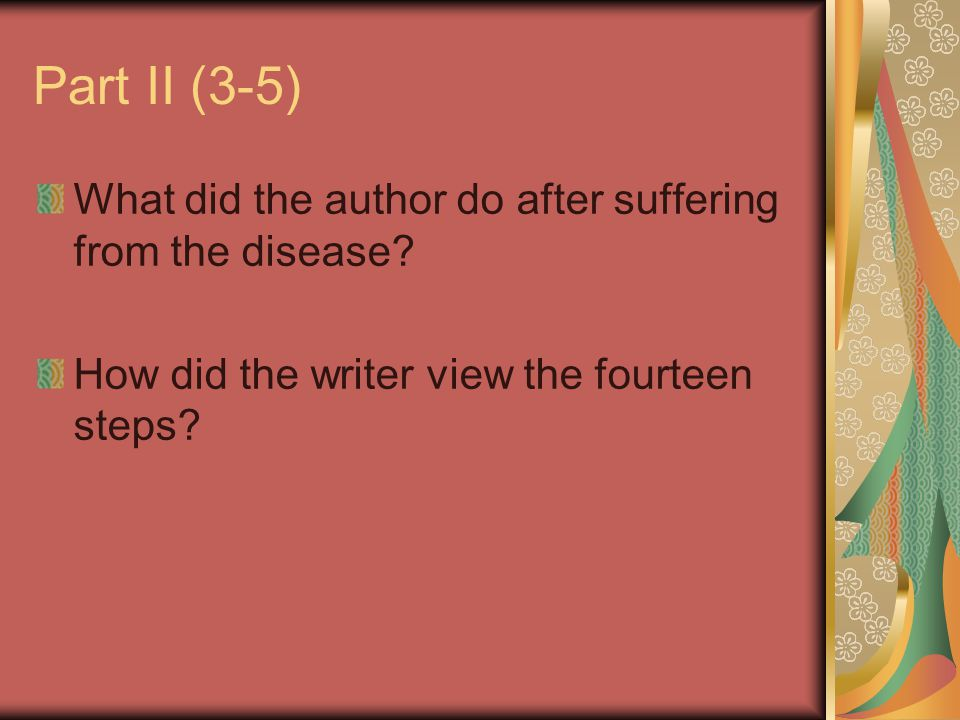 Part II (3-5) What did the author do after suffering from the disease