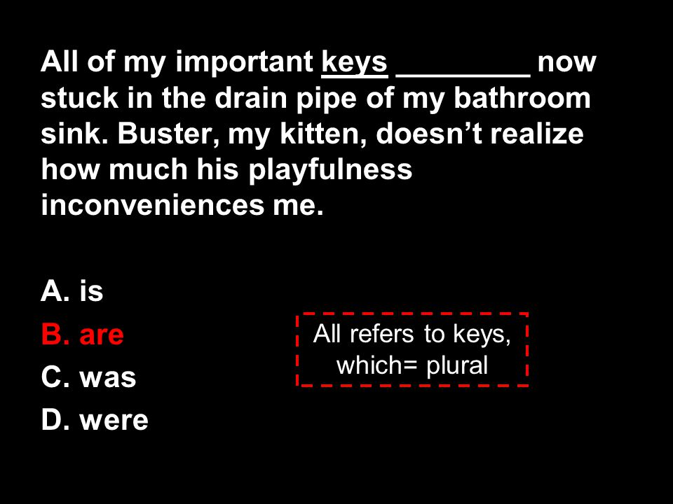 All refers to keys, which= plural