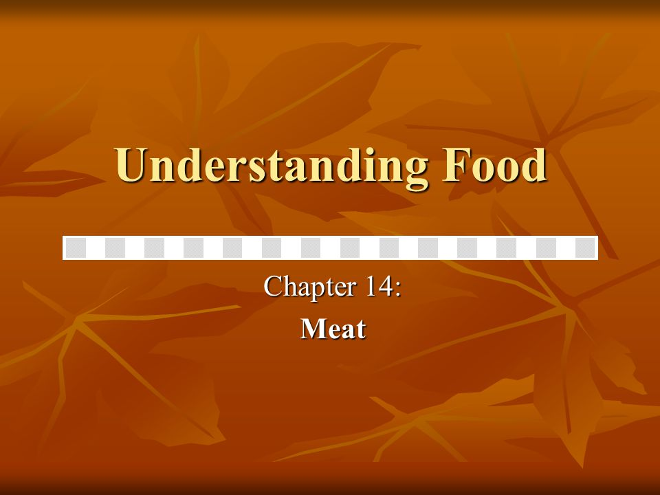 Understanding Food Chapter 14: Meat