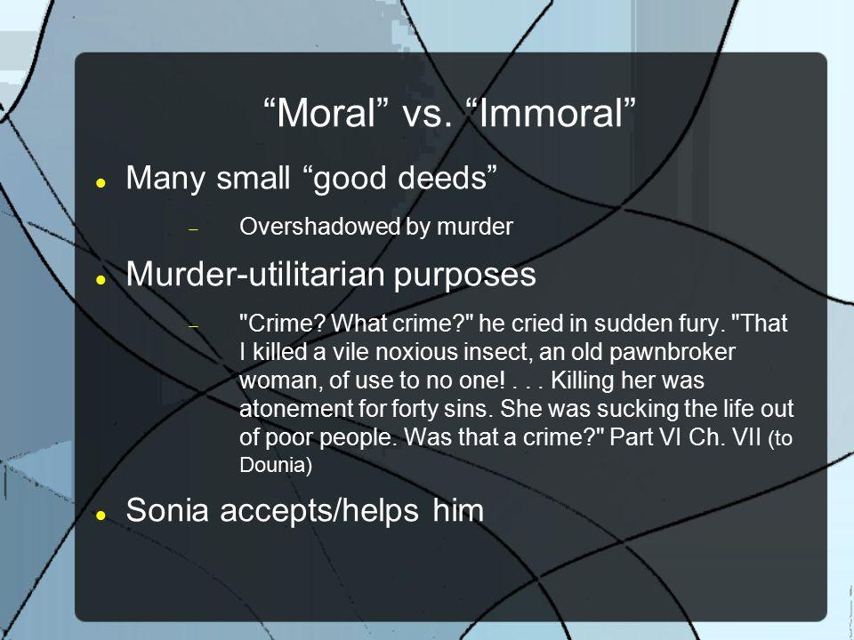 Moral vs. Immoral Murder-utilitarian purposes
