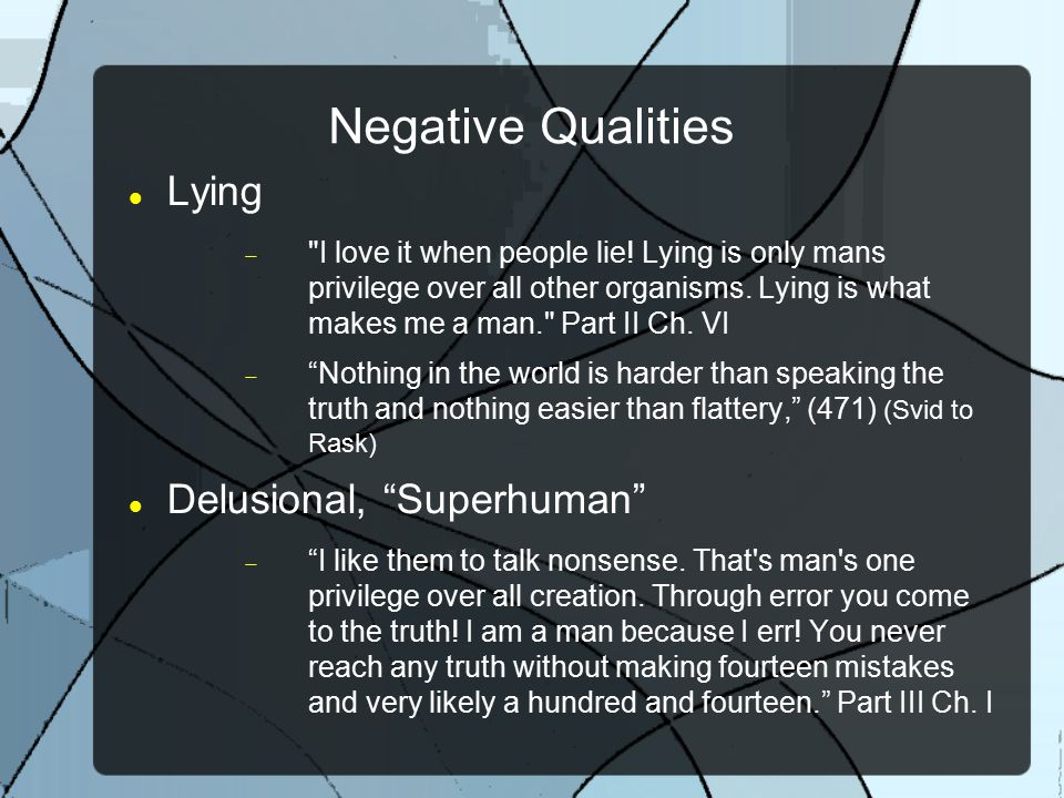 Negative Qualities Lying Delusional, Superhuman
