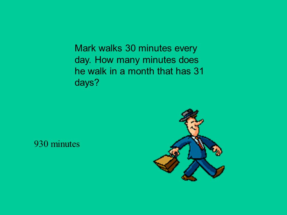 Mark walks 30 minutes every day