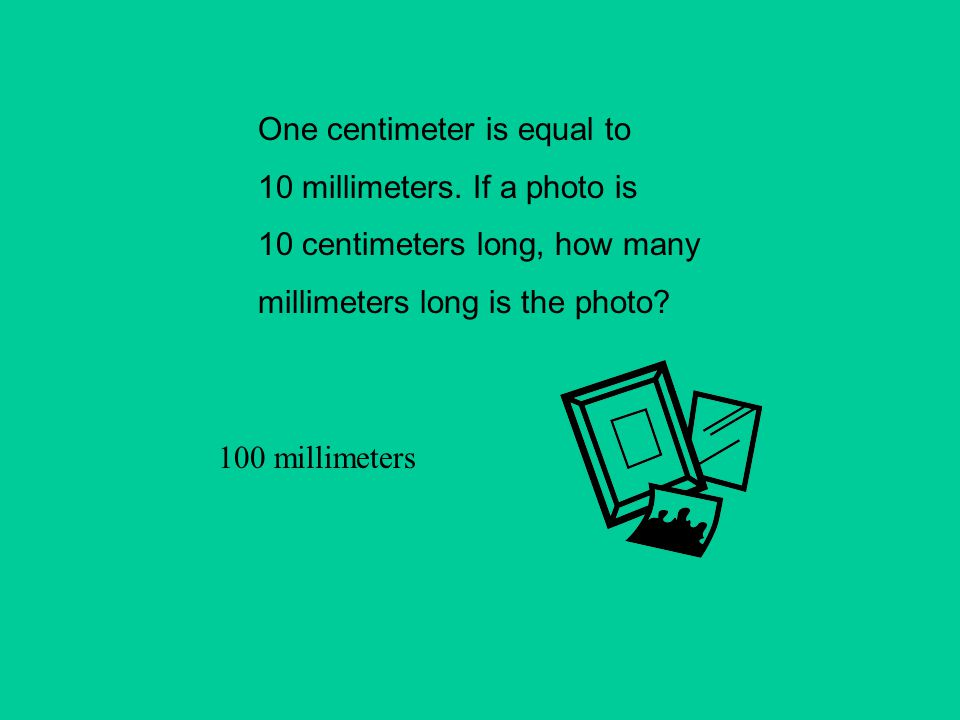 One centimeter is equal to
