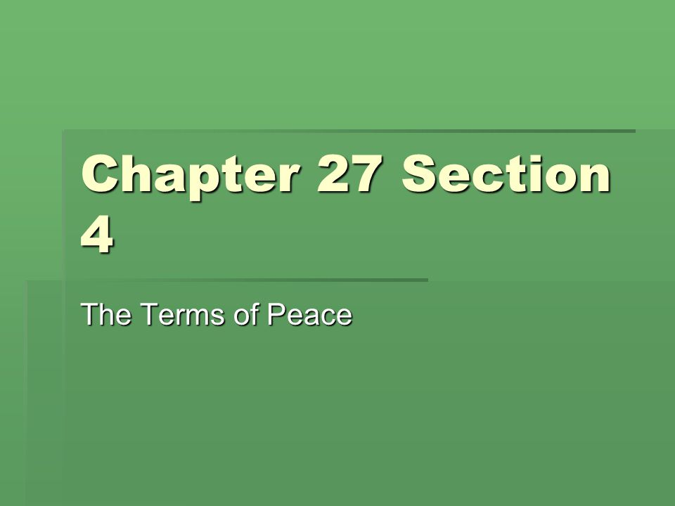 Chapter 27 Section 4 The Terms of Peace