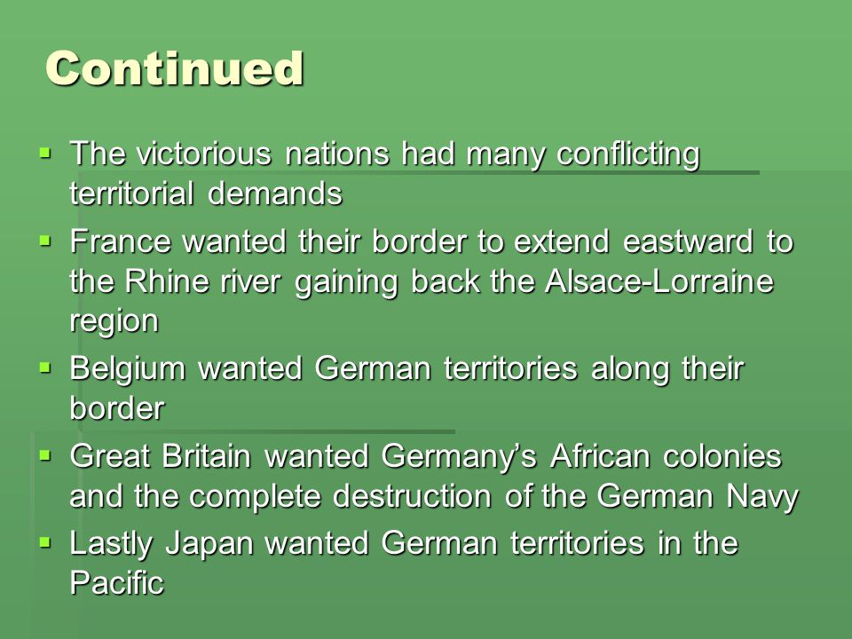 Continued The victorious nations had many conflicting territorial demands.