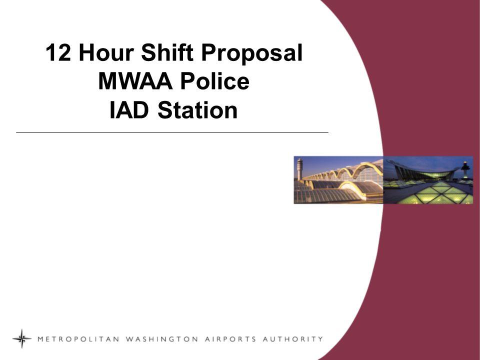12 Hour Shift Proposal MWAA Police IAD Station