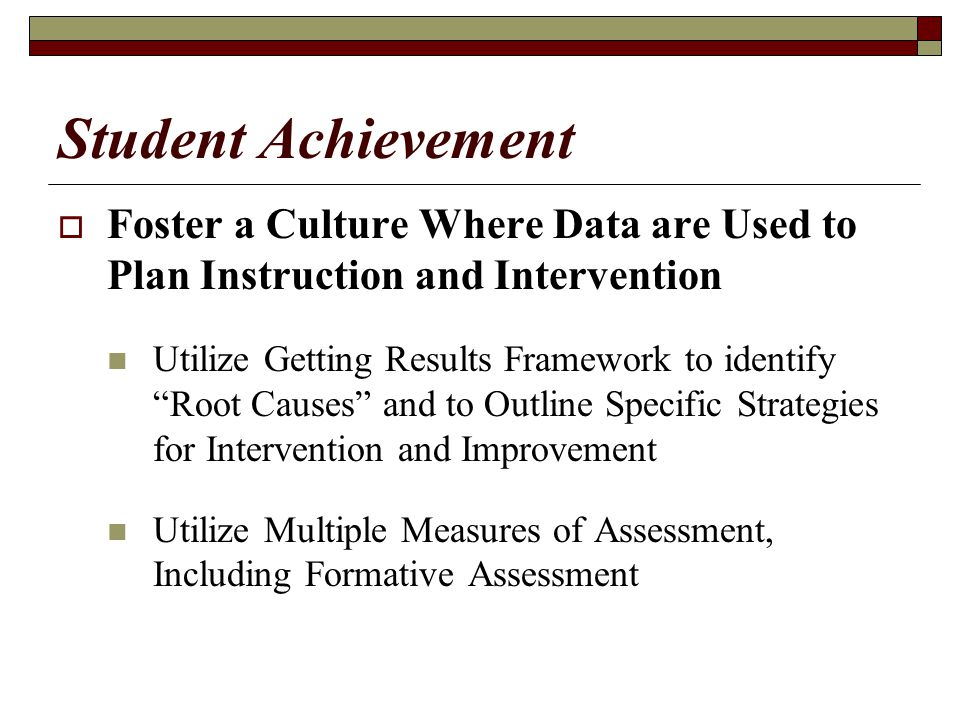 Student Achievement Foster a Culture Where Data are Used to Plan Instruction and Intervention.