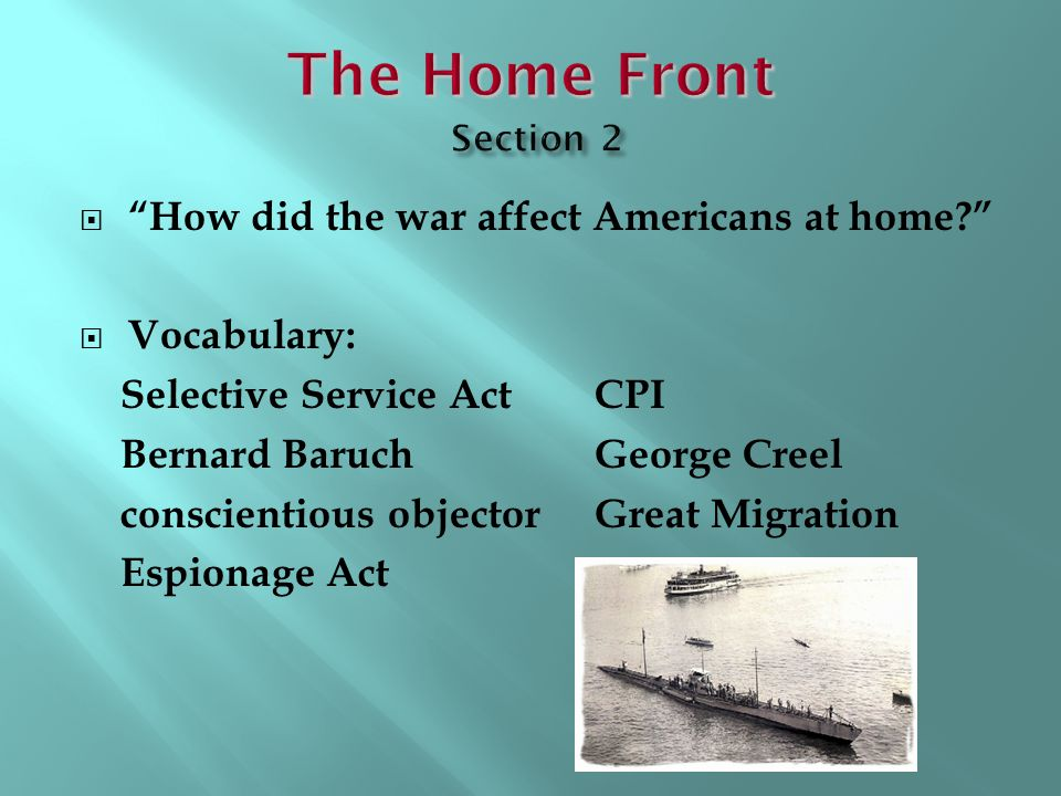The Home Front Section 2 How did the war affect Americans at home