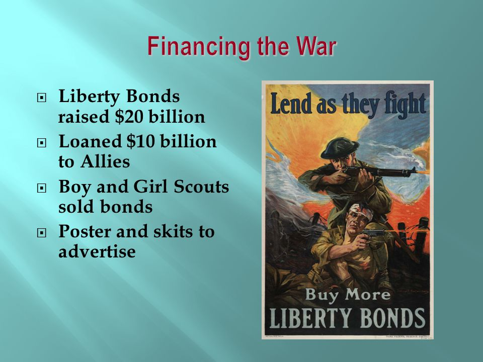 Financing the War Liberty Bonds raised $20 billion