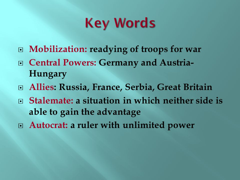 Key Words Mobilization: readying of troops for war