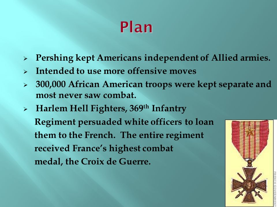 Plan Pershing kept Americans independent of Allied armies.