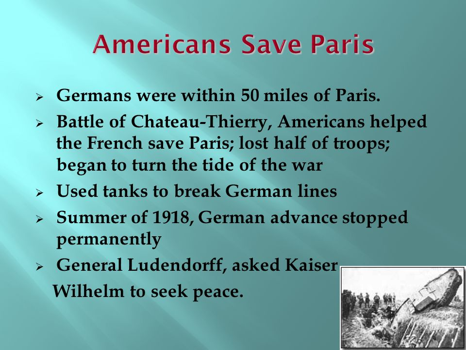 Americans Save Paris Germans were within 50 miles of Paris.