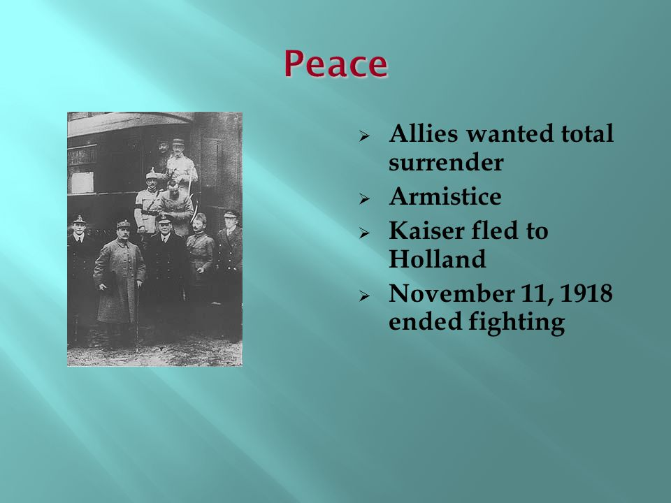 Peace Allies wanted total surrender Armistice Kaiser fled to Holland