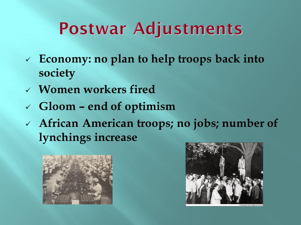 Postwar Adjustments Economy: no plan to help troops back into society