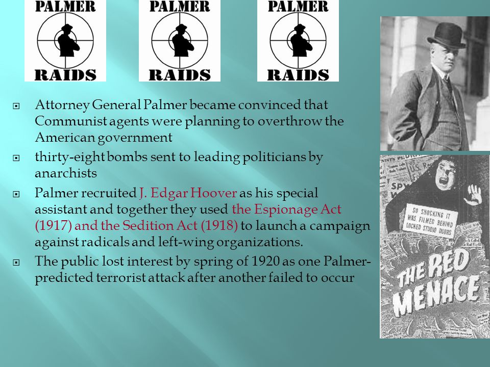 Attorney General Palmer became convinced that Communist agents were planning to overthrow the American government