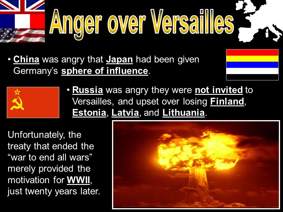 Anger over Versailles China was angry that Japan had been given Germany's sphere of influence.