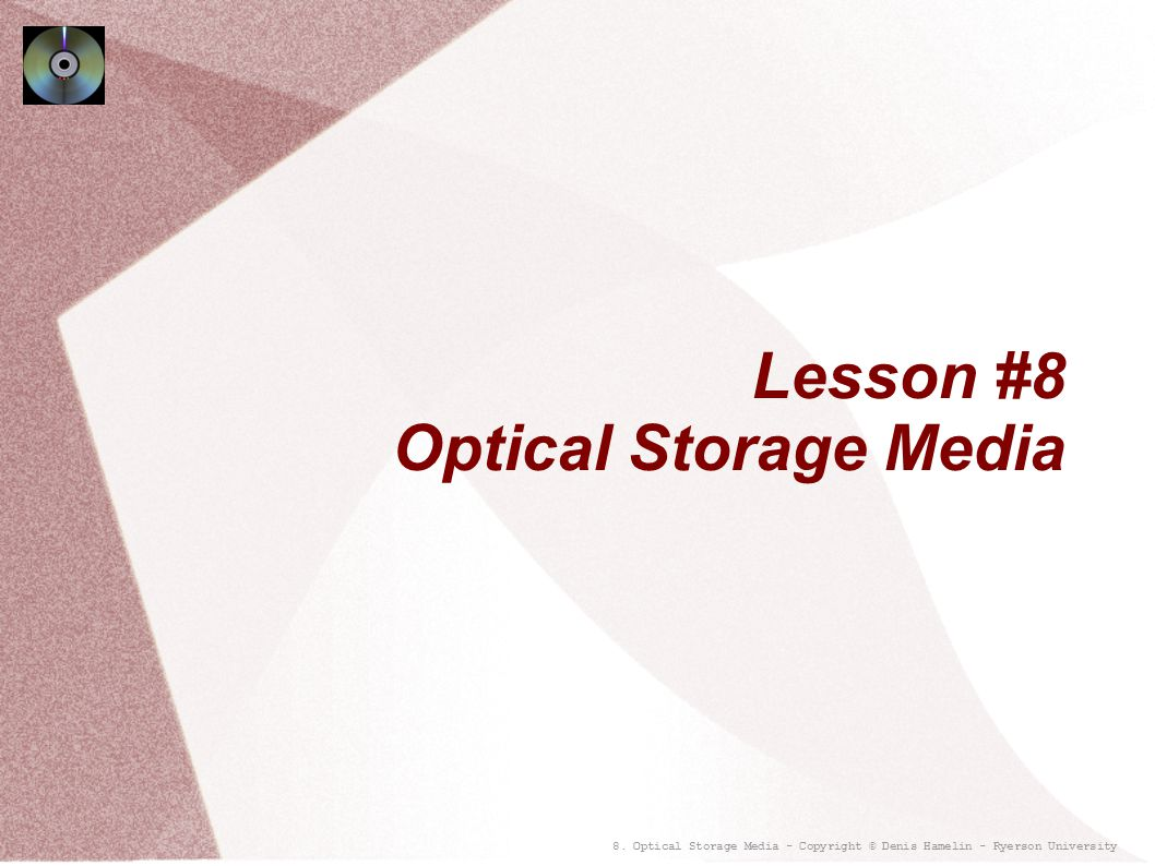 Lesson #8 Optical Storage Media