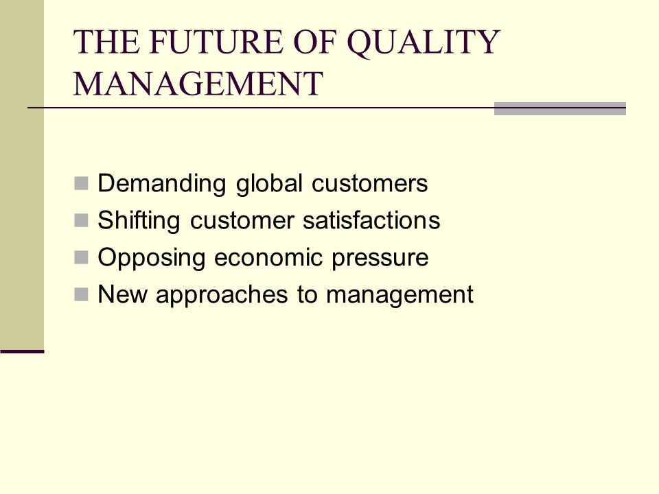 THE FUTURE OF QUALITY MANAGEMENT