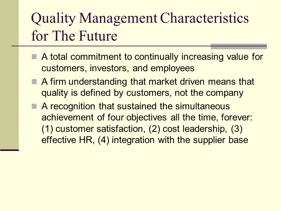 Quality Management Characteristics for The Future