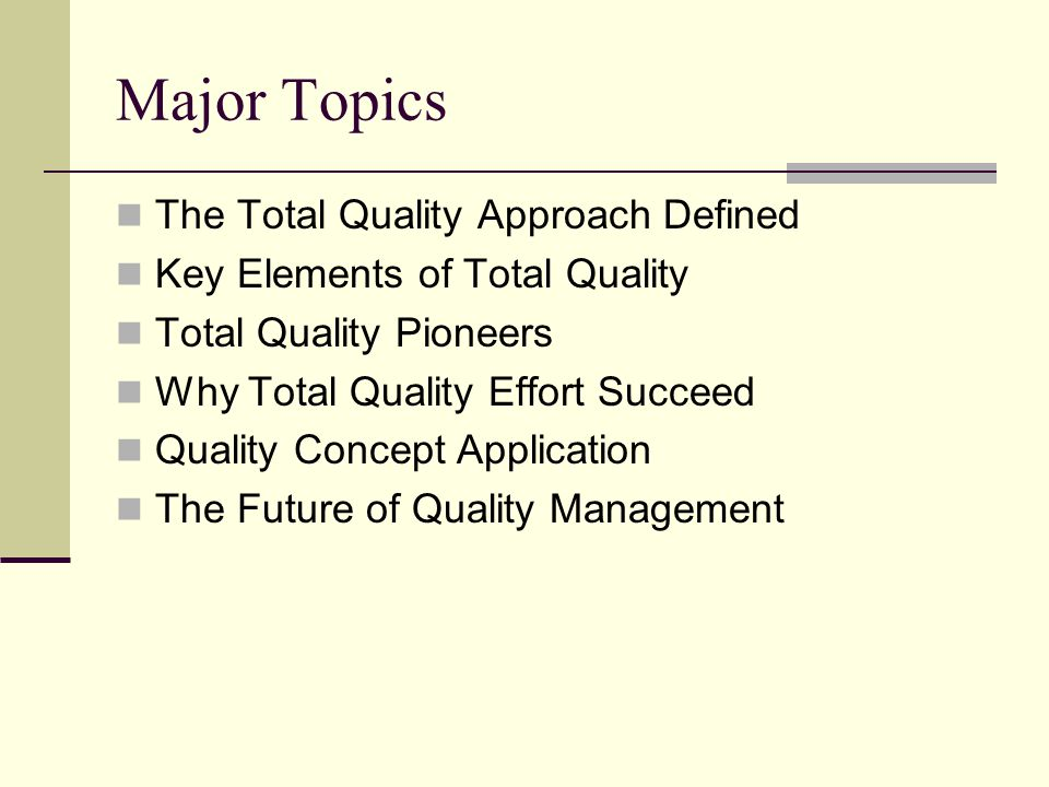 Major Topics The Total Quality Approach Defined