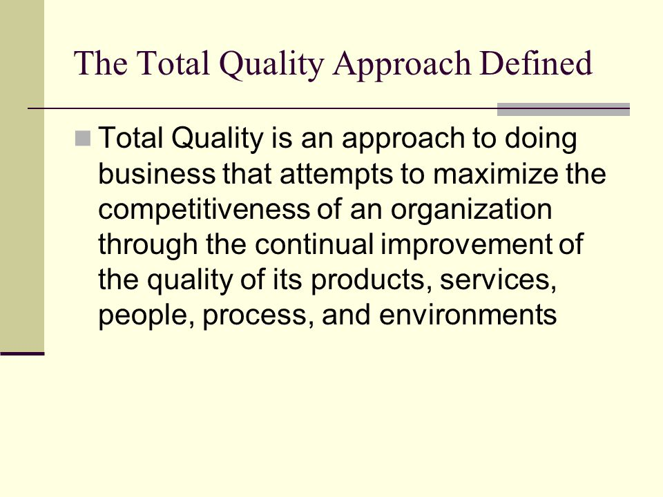 The Total Quality Approach Defined