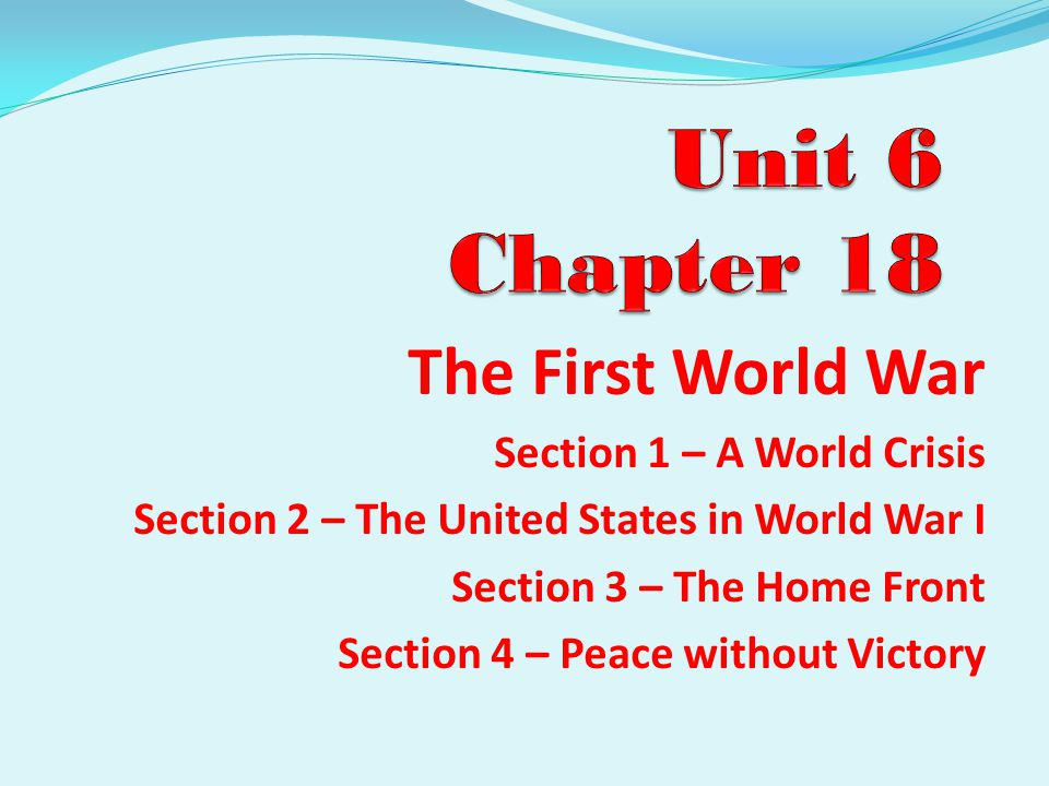Unit 6 Chapter 18 The First World War Section 1 – A World Crisis