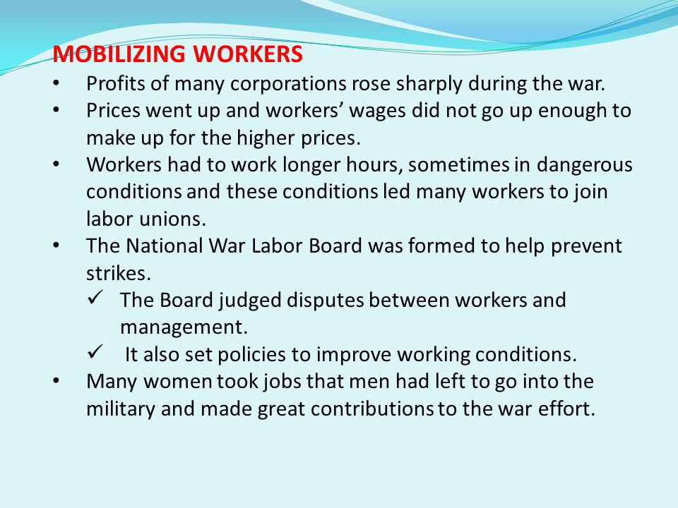 MOBILIZING WORKERS Profits of many corporations rose sharply during the war.