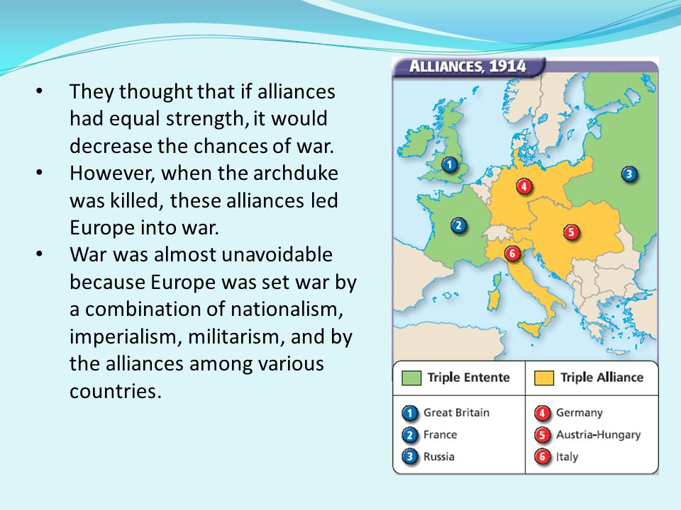 They thought that if alliances had equal strength, it would decrease the chances of war.