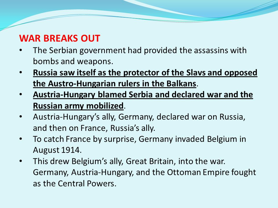 WAR BREAKS OUT The Serbian government had provided the assassins with bombs and weapons.