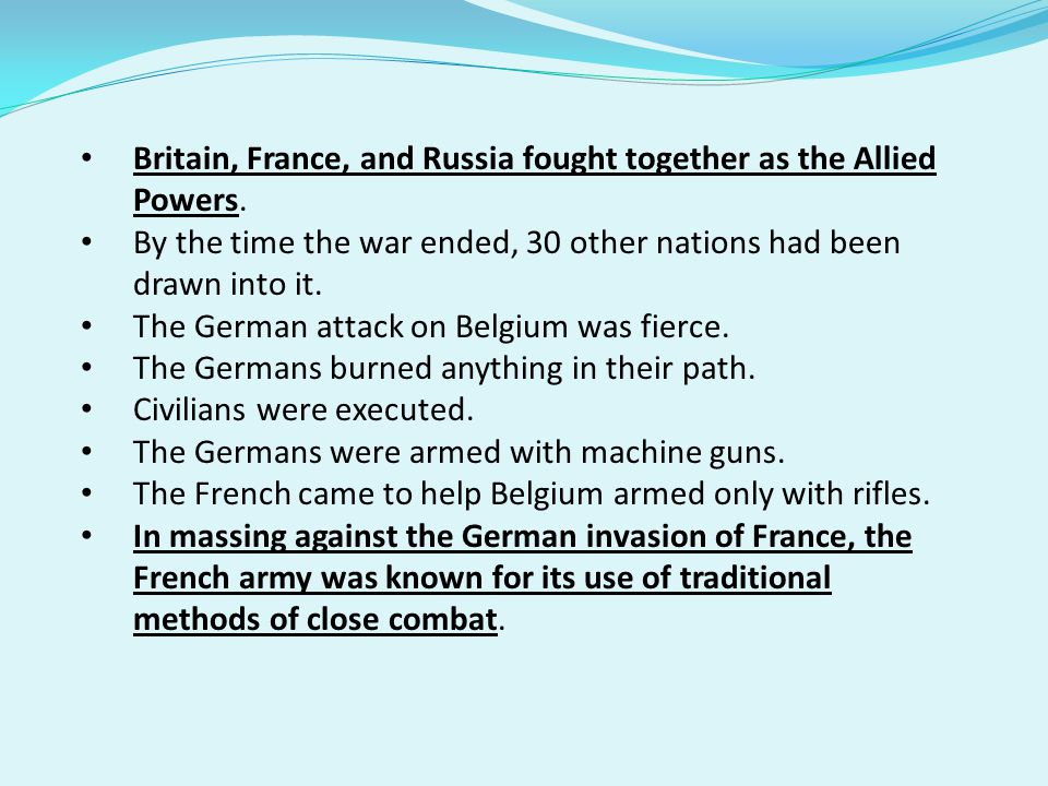 Britain, France, and Russia fought together as the Allied Powers.