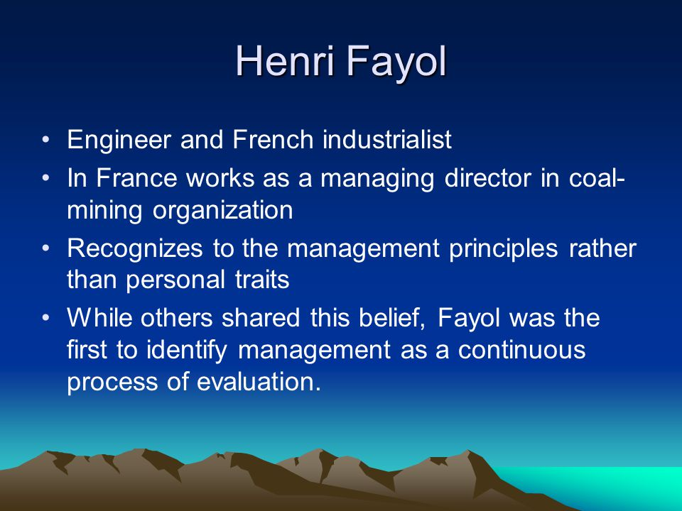 Henri Fayol Engineer and French industrialist