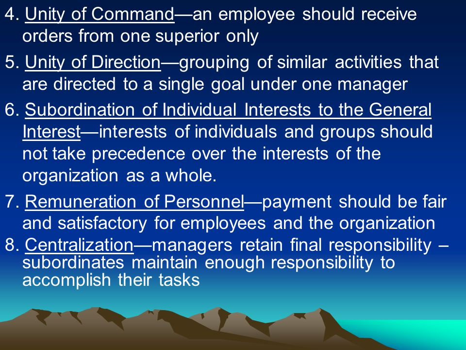 4. Unity of Command—an employee should receive orders from one superior only
