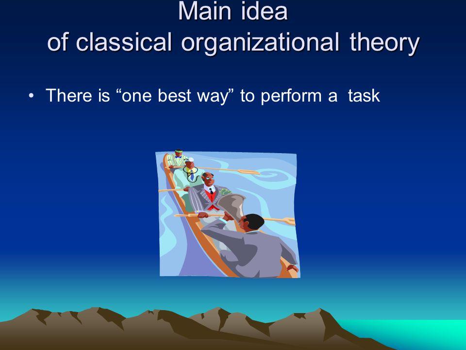 Main idea of classical organizational theory