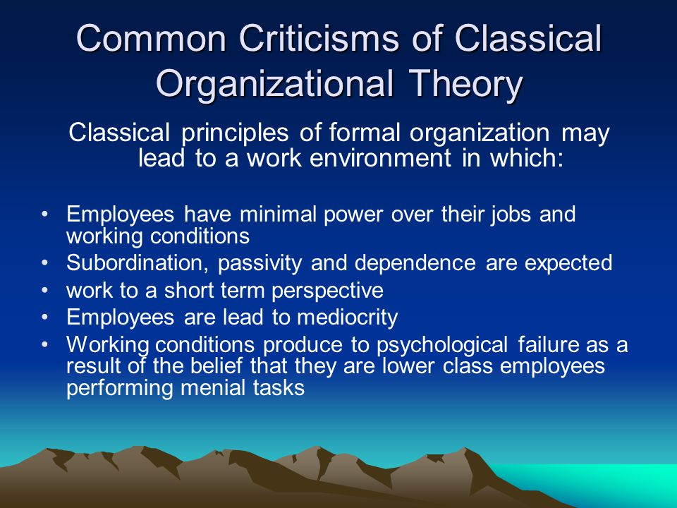 Common Criticisms of Classical Organizational Theory