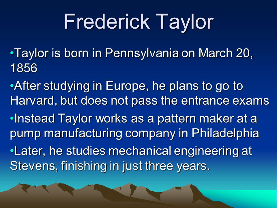 Frederick Taylor Taylor is born in Pennsylvania on March 20, 1856
