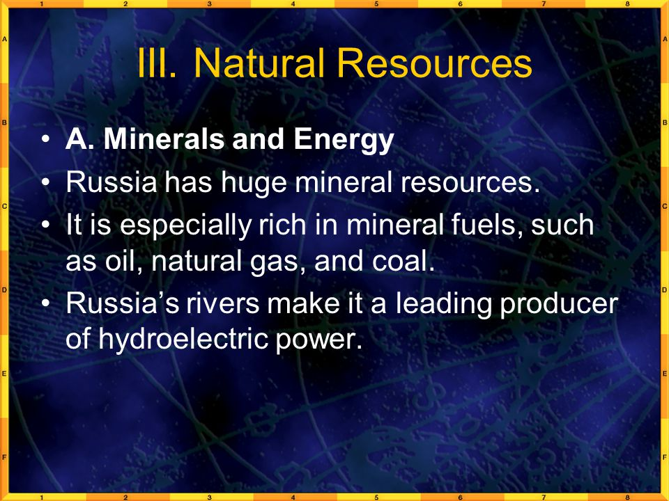 III. Natural Resources A. Minerals and Energy