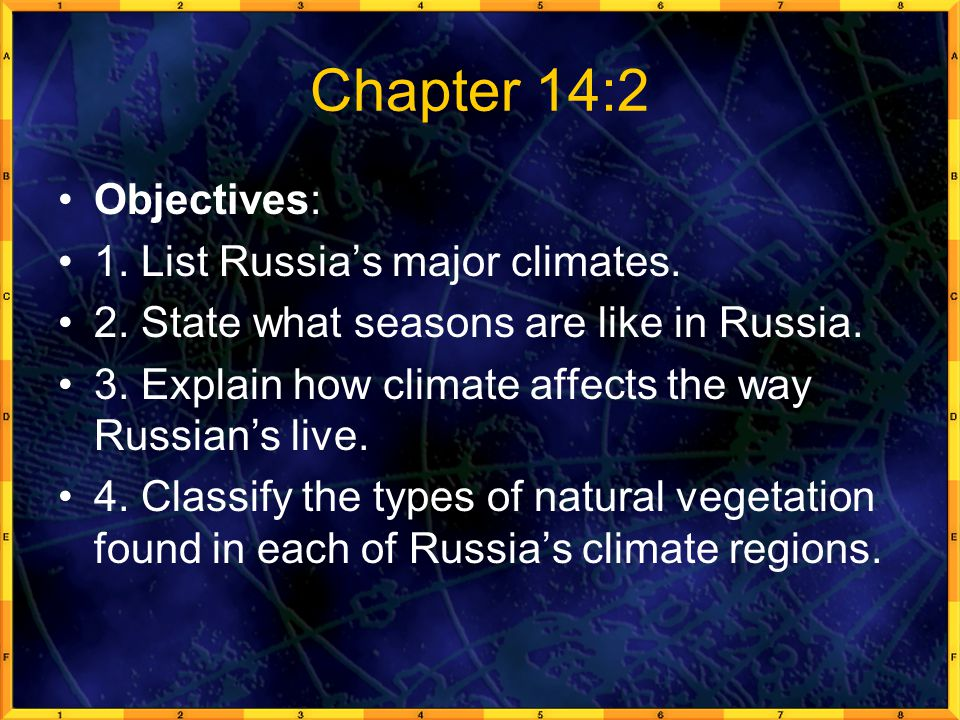 Chapter 14:2 Objectives: 1. List Russia's major climates.