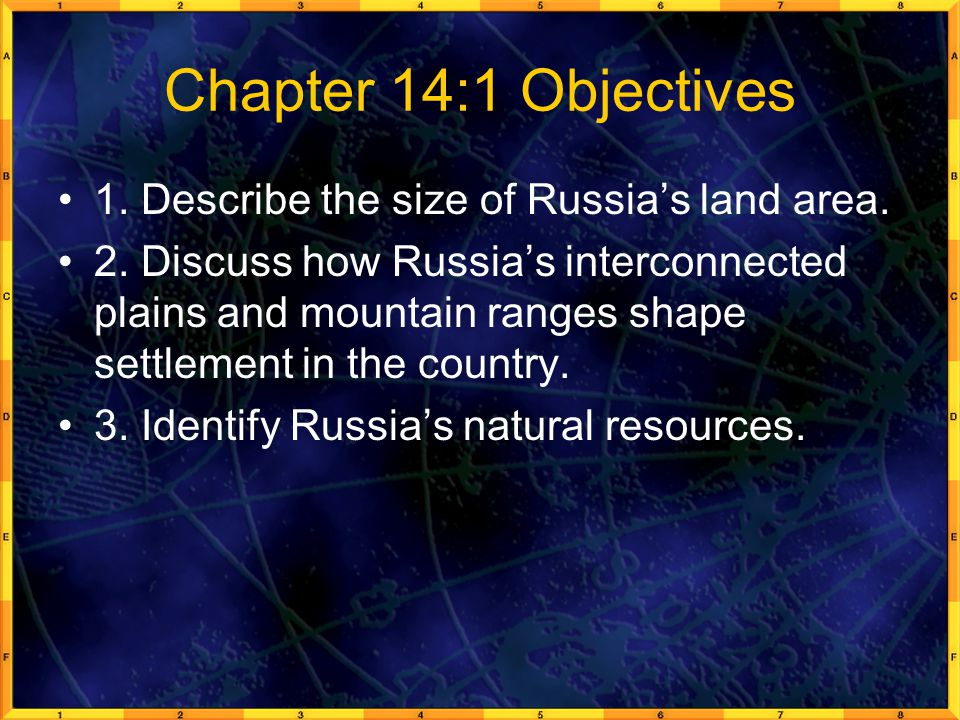 Chapter 14:1 Objectives 1. Describe the size of Russia's land area.