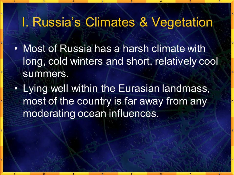 I. Russia's Climates & Vegetation