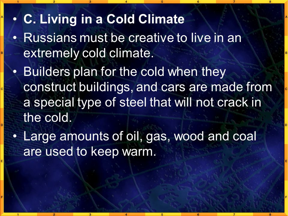 C. Living in a Cold Climate