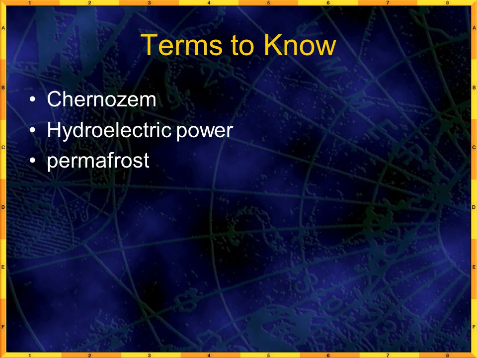 Terms to Know Chernozem Hydroelectric power permafrost