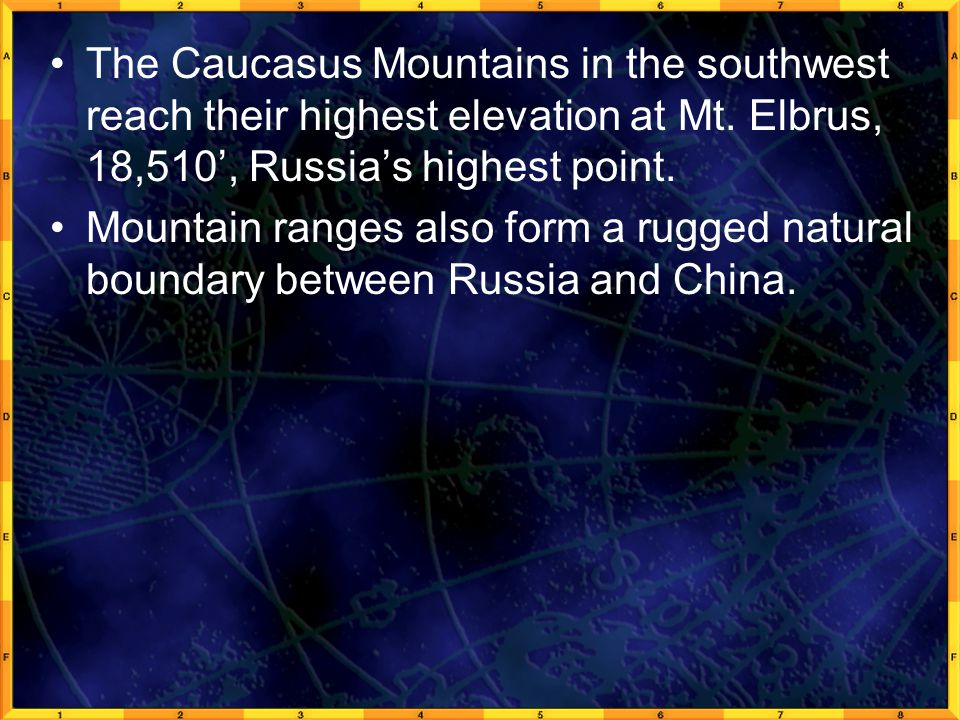 The Caucasus Mountains in the southwest reach their highest elevation at Mt. Elbrus, 18,510', Russia's highest point.