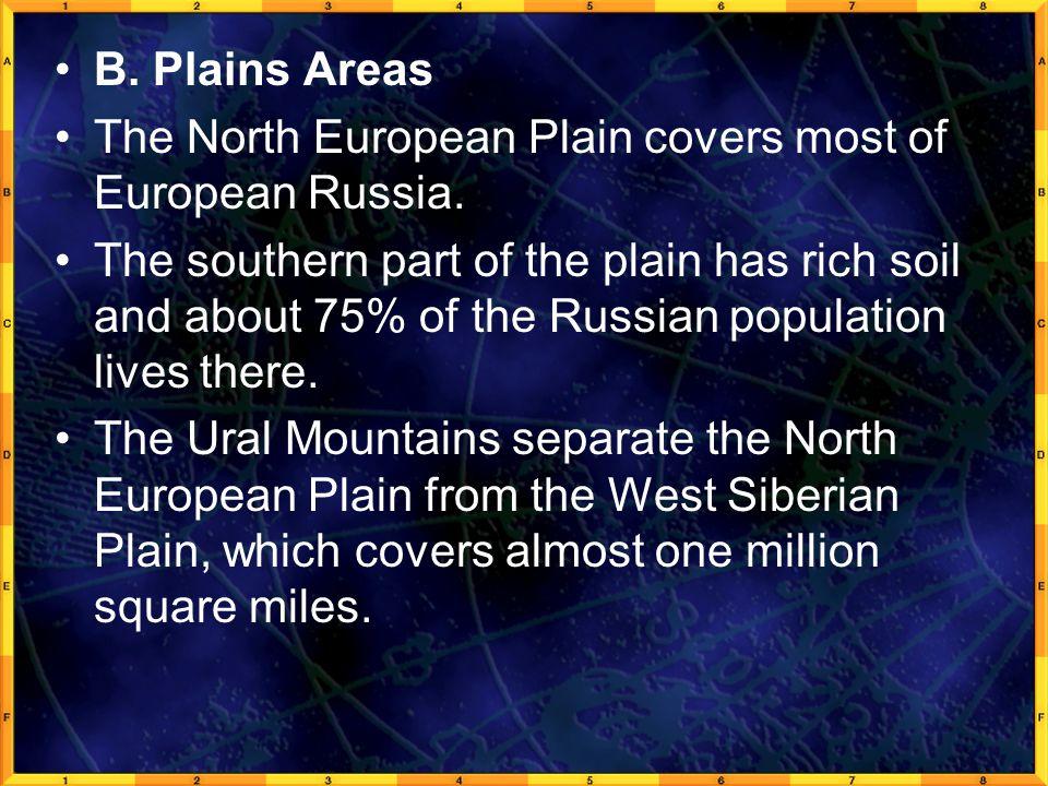 B. Plains Areas The North European Plain covers most of European Russia.