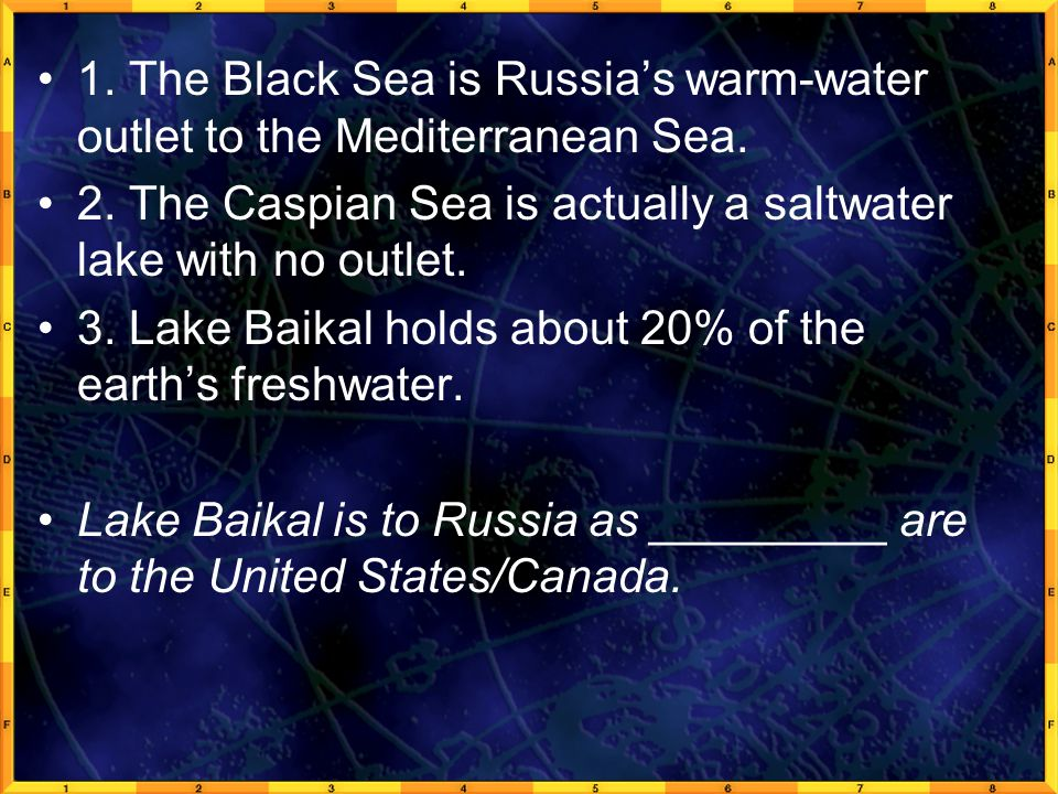 1. The Black Sea is Russia's warm-water outlet to the Mediterranean Sea.
