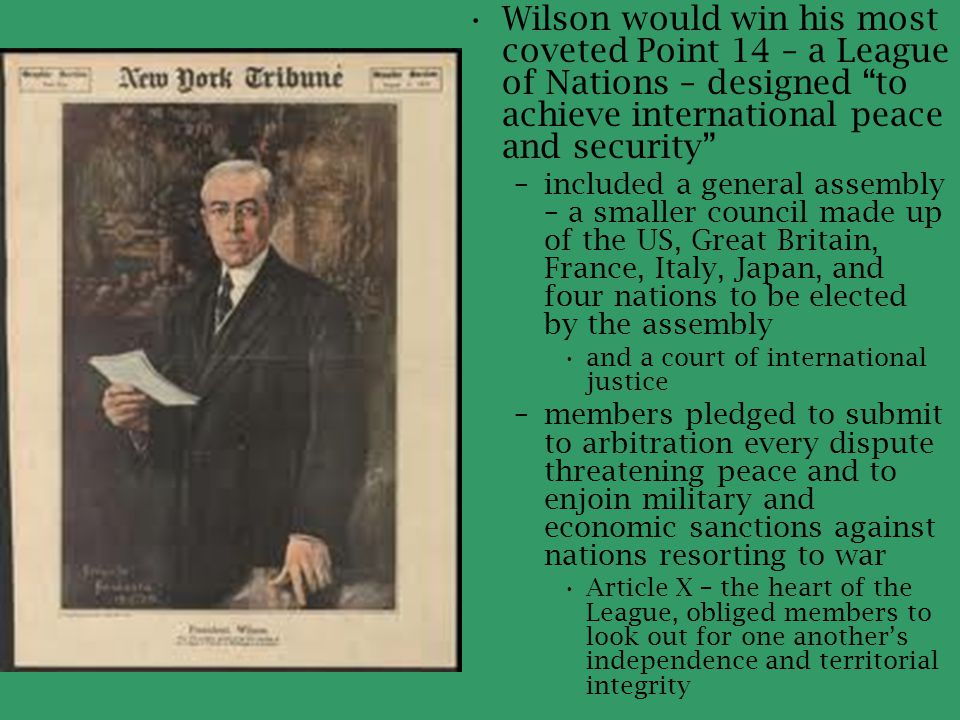 Wilson would win his most coveted Point 14 – a League of Nations – designed to achieve international peace and security