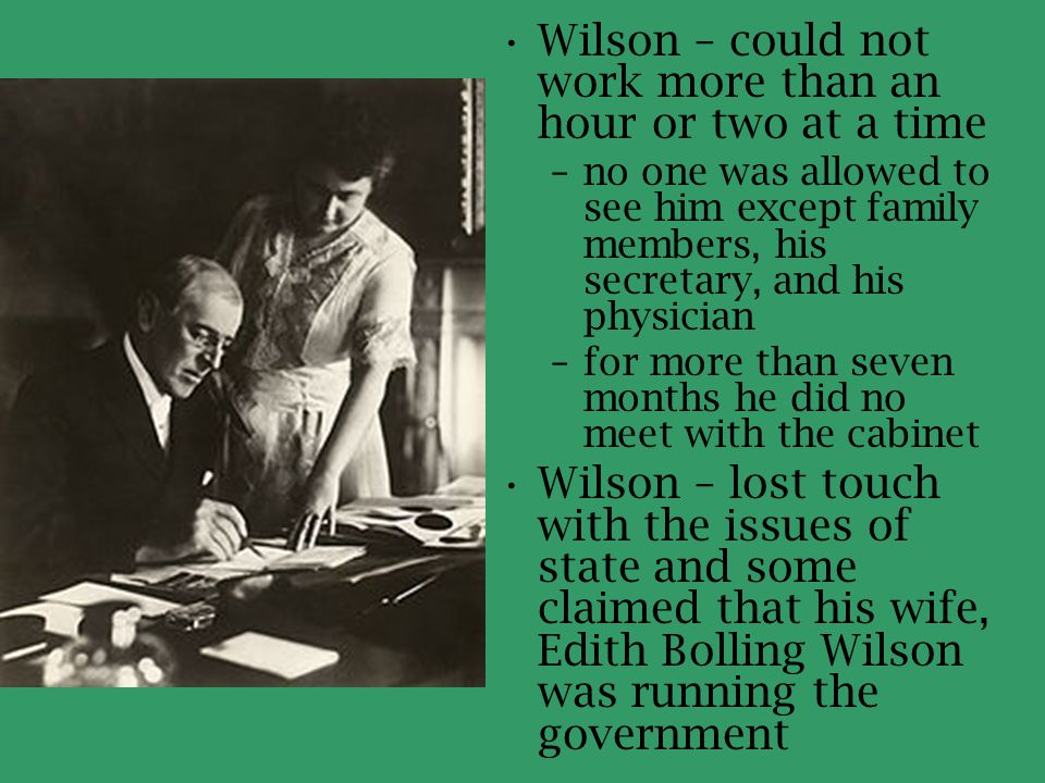 Wilson – could not work more than an hour or two at a time